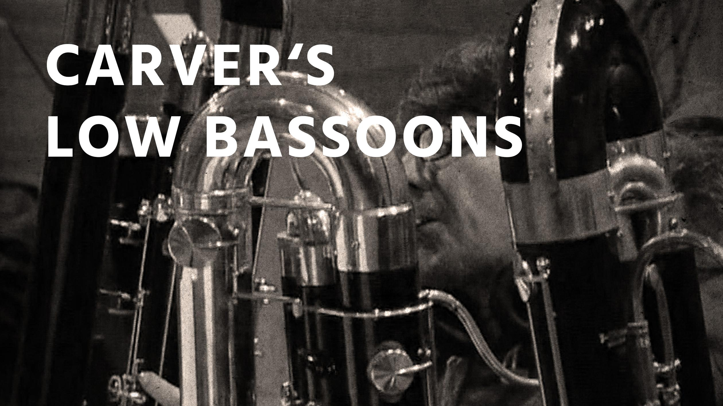 Carvers Low Bassoon Ensemble